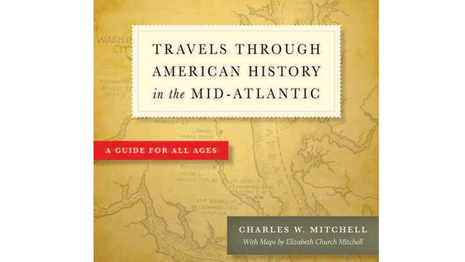 Travels through American History in the Mid-Atlantic by Charles W. Mitchell