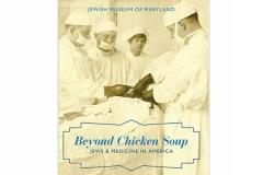 Jewish Museum of Maryland Exhibition:  Beyond Chicken Soup